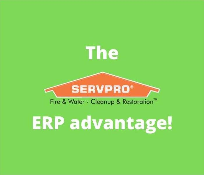 The SERVPRO ERP advantage!